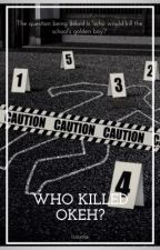 Who Killed Okeh? (a Nigerian Thriller Short Story) by MideOfTheShadows