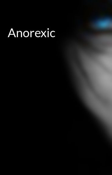 Anorexic by DarkYetLight14