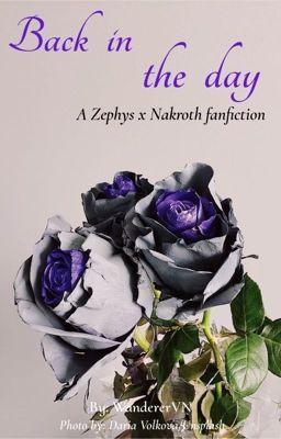 Đọc truyện [Longfic][Zephys x Nakroth] Back in the day