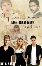 My Best Friends, The Bad Boy, and Me: Surviving Senior Year by G_xoxo