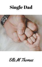 Single Dad by ElleMThomas