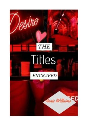 The Titles Engraved  by Anniewillams22