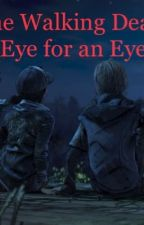 The Walking Dead: Eye for an Eye by Blakewolf1