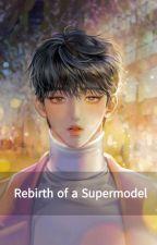 စူပါေမာ္ဒယ္တစ္ေယာက္ ျပန္လည္ေမြးဖြားသန္႔စင္ျခင္း [Rebirth of a supermodel] by Lake_of_Marimo