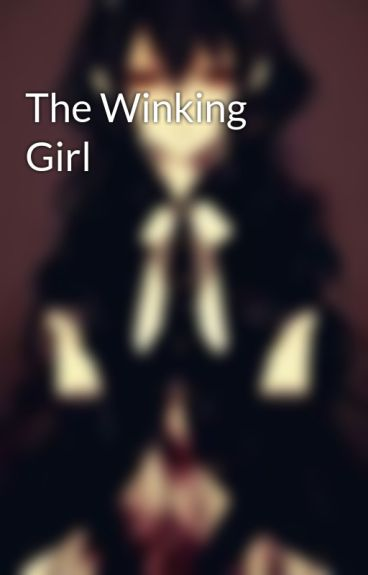 The Winking Girl by shouldabeenblonde