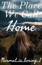 The Place We Call Home by Normal_is_boring_1