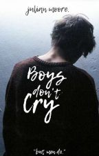 Boys Don't Cry |BxB ✓ by Thats-the-tea-bitch