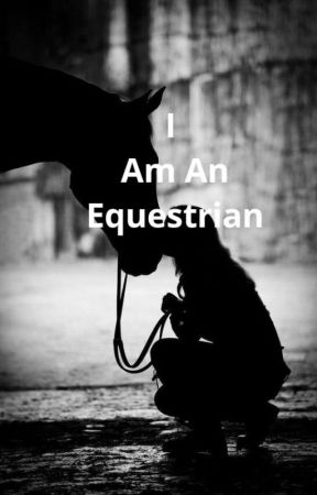 I Am An Equestrian by M_Equine