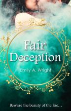Fair Deception by EmilyAWright