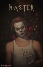 MASTER (Restored/Updated 2019 version) -pennywise xreader. 18+ by Invisible0521