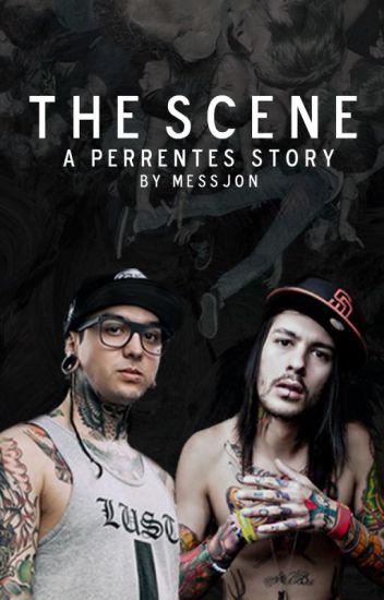 The Scene || Perrentes