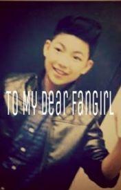 To my Dear Fangirl ( A Darren Espanto Fanfic) by NinaLouiseAgustin