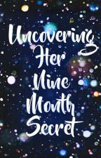 Uncovering Her Nine Month Secret by yorzxcs