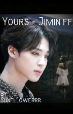 Yours    Jimin ff  by Sunfllowerrr