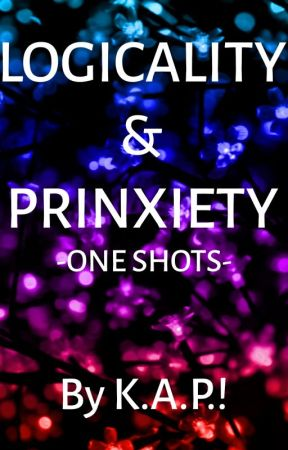 PRINXIETY & LOGICALITY ONE SHOTS by K3A3P3