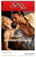 Un désir assourdissant (passion, désir)  by Lorie-Queen