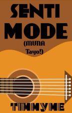 SENTI MODE MUNA TAYO! (PINAGSAMA-SAMANG TULA) by timmyme