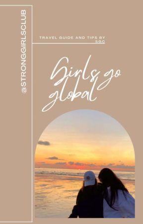 🌏 ɢɪʀʟs ɢᴏ ɢʟᴏʙᴀʟ: ᴛʀᴀᴠᴇʟ sᴛᴏʀɪᴇs ᴀɴᴅ ɢᴜɪᴅᴇ 🌏 by stronggirlsclub