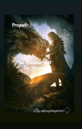 Prequel: The Princess And The Dragon. by akraylingstar