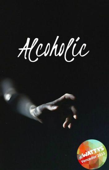 Alcoholic | h.s ✒️ a editar