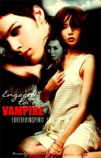 Engaged To A Vampire [TAPOS NA TAPOS NA] by ForeverInspirit