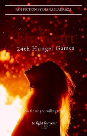 Fireheart: 24th Hunger Games by DianaIlarraza