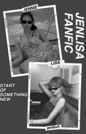 Start of Something New (Jenlisa)  by jenlizuh