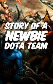 Story of a Newbie DOTA Team by JoeyboyWrites