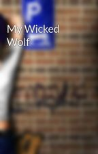 My Wicked Wolf by AnnaTrussell