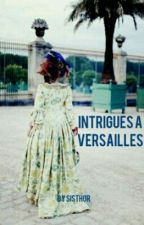 Intrigues à Versailles by sisThor