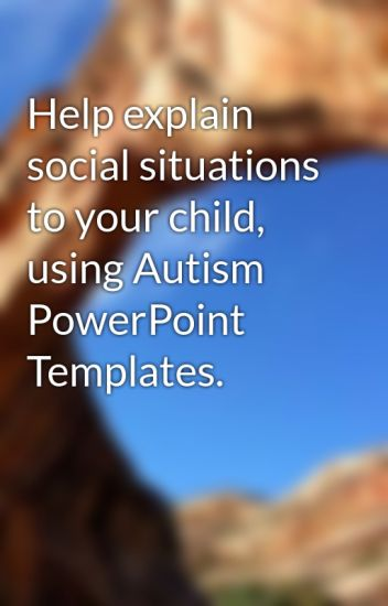 Story not found wattpad help explain social situations to your child using autism powerpoint templates toneelgroepblik Gallery