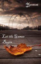 Let the Games Begin... (Watty Awards 2012) by yarncat