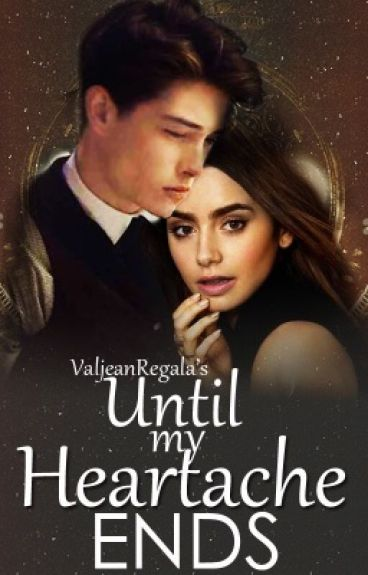 Until My Heartache Ends (COMPLETED)