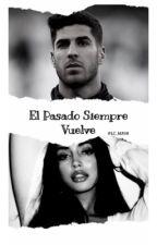 El pasado siempre vuelve |Marco Asensio| by LC_MA98