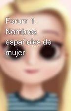 Forum 1. Nombres españoles de mujer by MarcellaCellita