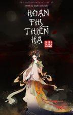 Hoạn Phi Thiên Hạ - Thanh Thanh Du Nhiên (Quyển 2) by TruongAn520