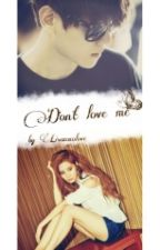 Не люби меня. by Lisaxoxolove