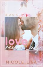 Love Remains (Love series: book 2) by XxMiss_SummerxX