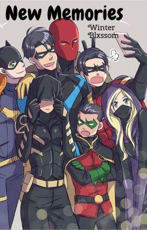⌛New Memories⌛ (Bat Family x Reader) - Chapter 4: Group