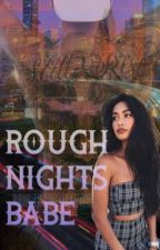 Rough Nights Babe (RnB) by arialaland