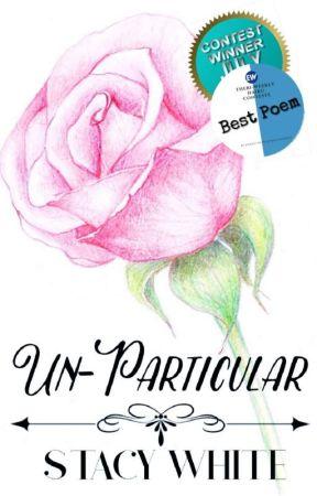Un-Particular (poetry) by AwSprite