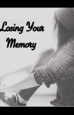 Losing Your Memory by aprilmendezismyhero