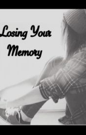 Losing Your Memory by aprilmendezismyhero