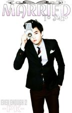 MARRIED TO SUHO [Ever Enough 2] by princess_kookie