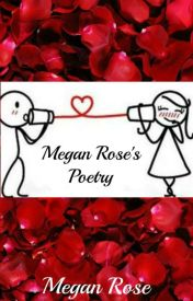 Megan Rose's Poetry by Poet_Megan_Rose