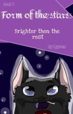 Form of the stars - Brighter then the rest ( Book 1 ) by Lyyrnx