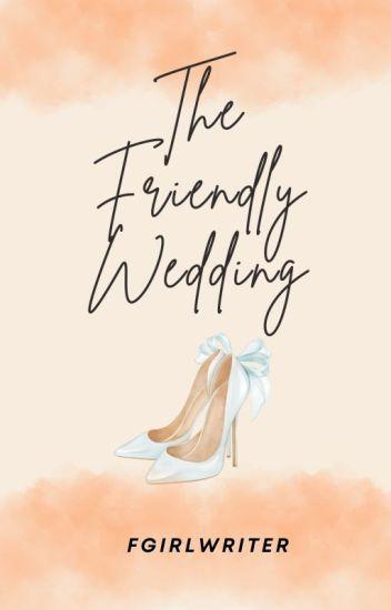 The Friendly Wedding [Season One & Two]