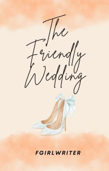 The Friendly Wedding [Season One & Two]