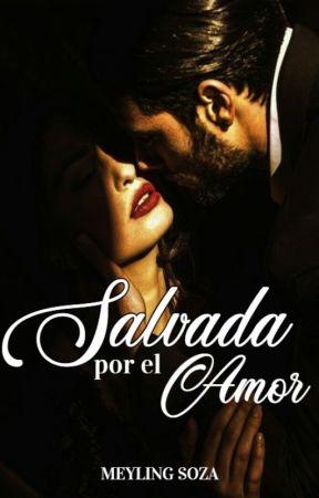 Salvada por el amor (LIBRO 3) by MRSoza