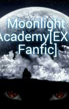 Moonlight Academy {EXO Fanfic} by KimSongEun